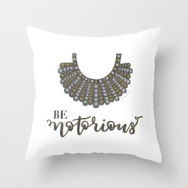 Be Notorious Throw Pillow