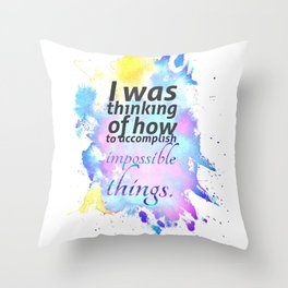 How to Accomplish Impossible Things Throw Pillow