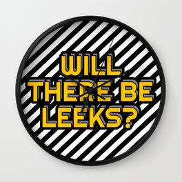 Will there be Leeks? Wall Clock