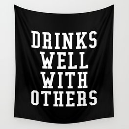 Drinks Well With Others (Black & White) Wall Tapestry