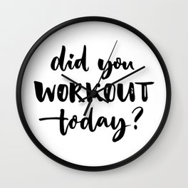 Did you workout today? Wall Clock