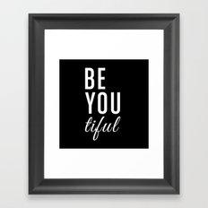 Be You tiful Framed Art Print