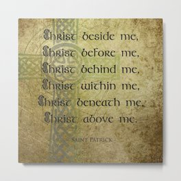Christ Before Me ~ St. Patrick Metal Print