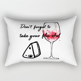 Don't Forget To Take Your Flu Shot Glass & Cheese Rectangular Pillow