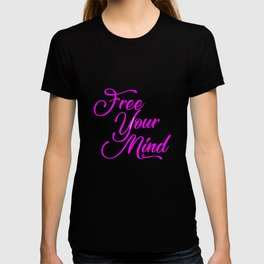 Free your mind and dream T-shirt