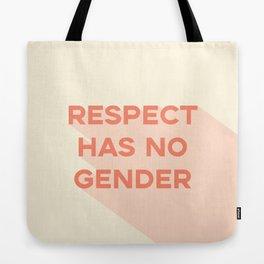 Respect Has No Gender Tote Bag