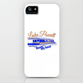 Lake Powell floats my boat iPhone Case
