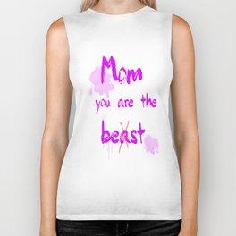 Mom you are the beast Biker Tank