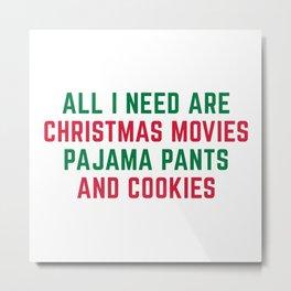 Christmas Movies Funny Xmas Quote Metal Print