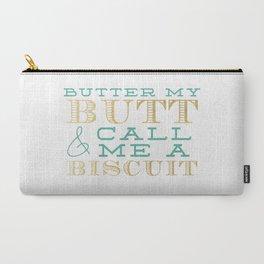 Butter My Butt Carry-All Pouch
