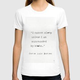 Jorge Luis Borges quote T-shirt
