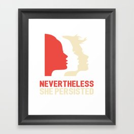 Nevertheless, she persisted (Womens March) Framed Art Print