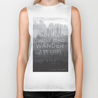 "tolkien Biker Tanks featuring ""Not all those who wander are lost"" -- J. R. R. Tolkien quote poster by asiawilliams"