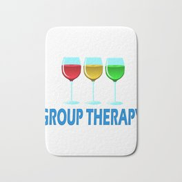 Get up, get better, get here! Have Group Therapy! Independence With Therapy. Wine Drinking Drunk Bath Mat