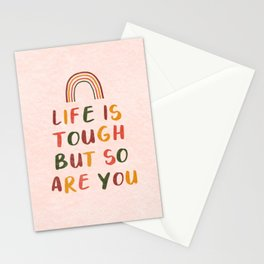 Life Is Tough But So Are You Stationery Cards