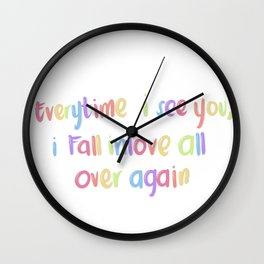 Every time I see you Wall Clock