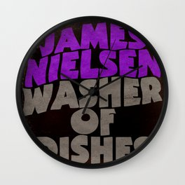 James Nielsen - Washer of Dishes  Wall Clock