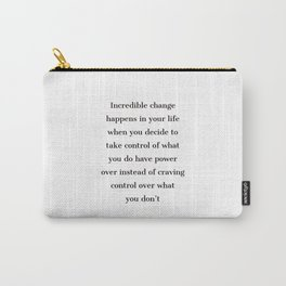 Incredible change happens in your life - Marcus Aurelius Stoic Quotes Carry-All Pouch