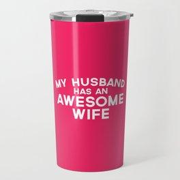 Wife Awesome Husband Funny Quote Travel Mug