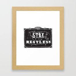 Stay Restless... Framed Art Print