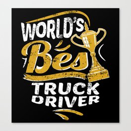 World's Best Truck Driver Canvas Print