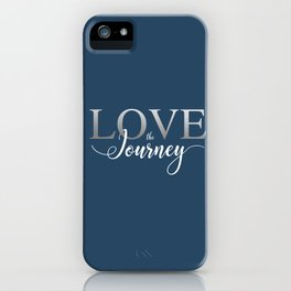 Love the Journey - 2017 version iPhone Case