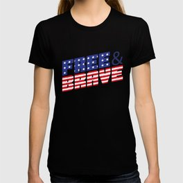 4th Of July Independence Day Free & Brave T-shirt