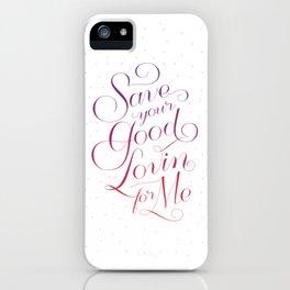 Good Lovin' iPhone Case