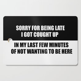 sorry for being late funny saying Cutting Board