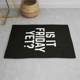 Is It Friday Yet Funny Quote Rug
