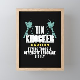 Tin Knocker Caution Flying Tools & Offensive Language Likely Framed Mini Art Print