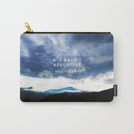 Life is either a daring adventure or nothing at all. - Helen Keller Quote Carry-All Pouch