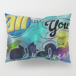 Don't Kid Yourself Pillow Sham