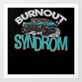 Burnout Syndrome Art Print