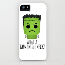 What A Pain In The Neck! iPhone Case