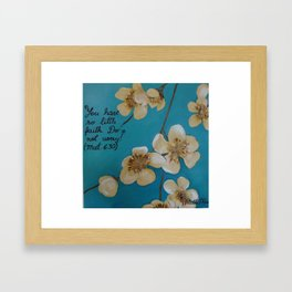 Have Faith Framed Art Print