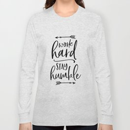 Work Hard Stay Humble,Play Hard,Motivational Poster,Be Kind,Home Office Desk,Printable Wall Art,Typo Long Sleeve T-shirt