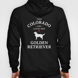 This Colorado Girl Loves Her Golden Retriever Dog Hoody