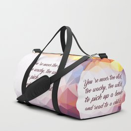 """You're never to old... """"Dr. Seuss"""" Inspirational Quote Duffle Bag"""
