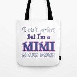 NEARLY PERFECT MIMI Tote Bag