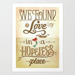 We Found Love Art Print