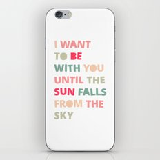 Until the Sun Falls from the Sky iPhone Skin
