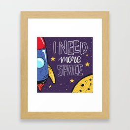 Need More Space Framed Art Print