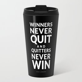 Winners Never Quit - Vince Lombardi quote Travel Mug