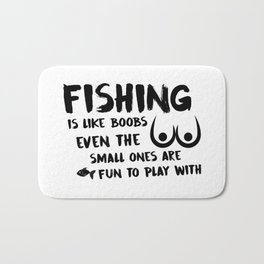 Fishing Is Like Boobs Bath Mat