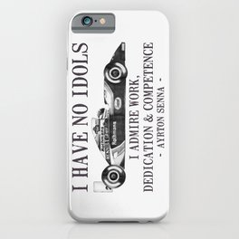 I Have No Idols - Senna Quote iPhone Case