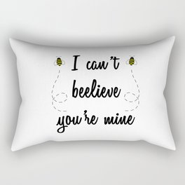 I can't beelieve you're mine (I can't believe you're mine) Rectangular Pillow