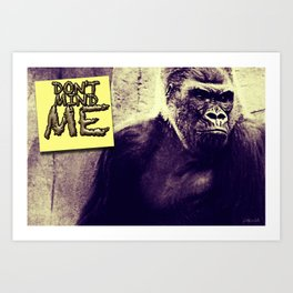 Don't Mind Me Poster Art Print