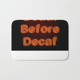 Death Before Decaf Bath Mat