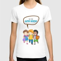 super heroes T-shirts featuring We are Super Heroes by youngmindz